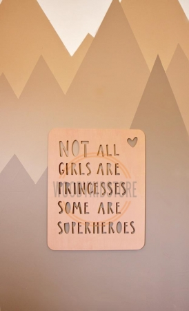 Ahşap Flama Not All Girls Are Princesses Some Are Superheroes